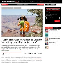 ¿Cómo crear una estrategia de Content Marketing para el sector turismo?Young Marketing