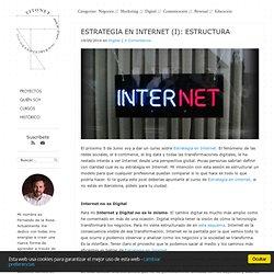 Estrategia en Internet (i): Estructura