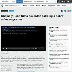 Obama y Peña Nieto acuerdan estrategia sobre niños migrantes