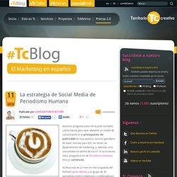 La estrategia de Social Media de Periodismo Humano | eTc