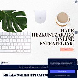 HHrako ONLINE ESTRATEGIAK por HAUR HEZKUNTZA HH-LH en Genially