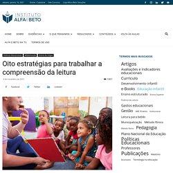 Oito estratégias para trabalhar a compreensão da leitura - Instituto Alfa e Beto