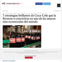 7 estrategias brillantes de Coca-Cola que la llevaron a convertirse en una de las marcas más reconocidas del mundo - Marketing Directo
