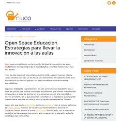 Open Space Educación. Estrategias para llevar la innovación a las aulas