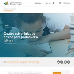 Quatro estratégias de ensino para promover a leitura - Centro de Referências em Educação Integral