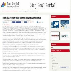 Um olhar estratégico sobre o Crowdfunding Social - Blog Soul Social : Blog Soul Social