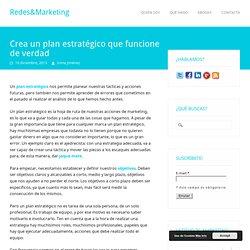 Crea un plan estratégico que funcione de verdad