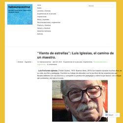 """""""Viento de estrellas"""": Luis Iglesias, el camino de un maestro."""