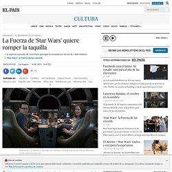 "ElPais ""La Fuerza de 'Star Wars' quiere romper la taquilla"" 1512"