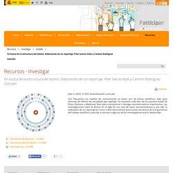 En busca de la estructura del átomo. Elaboración de un reportaje. Pilar García Vidal y Carmen Rodríguez Gonzalo