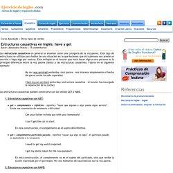 Estructuras causativas en inglés: have y get Ejercicio de Inglés - Cursos de inglés y repaso de dudas