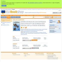 ESTRUCTURAS DE LOS SISTEMAS EDUCATIVOS Y DE FORMACIÓN INICIAL EN LA UNIÓN EUROPEA - Política de educación