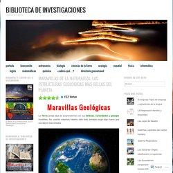 Maravillas de la Naturaleza: Las Estructuras Geológicas más bellas del Planeta