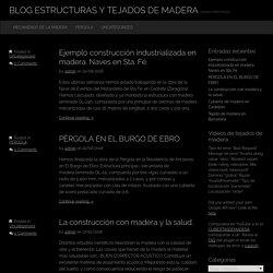BLOG ESTRUCTURAS Y TEJADOS DE MADERA