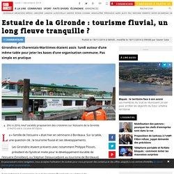 Estuaire de la Gironde : tourisme fluvial, un long fleuve tranquille ?