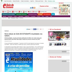 Nova edição do GUIA DO ESTUDANTE Atualidades nos tablets