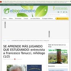 SE APRENDE MÁS JUGANDO QUE ESTUDIANDO: entrevista a Francesco Tonucci, niñólogo (1/2)