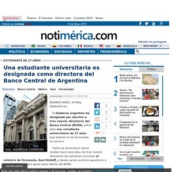 noticia-estudiante-universitaria-designada-directora-banco-central-argentina-20150514195011.html?utm_content=buffer197b8&utm_medium=social&utm_source=twitter
