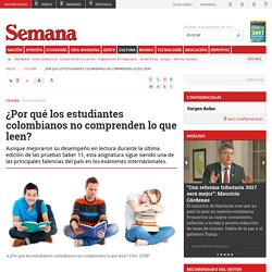¿Por qué los estudiantes colombianos no comprenden lo que leen?