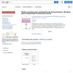Redes sociales para estudiantes de Comunicación: 50 ideas para comprender el ... - José Manuel Noguera Vivo, Josep Martínez Polo, María del Mar Grandío Pérez