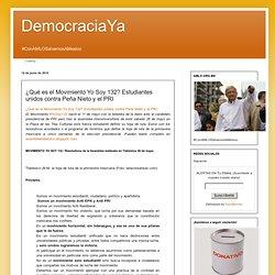 ¿Qué es el Movimiento Yo Soy 132? Estudiantes unidos contra Peña Nieto y el PRI