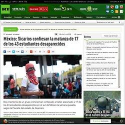 México: Sicarios confiesan la matanza de 17 de los 43 estudiantes desaparecidos – RT