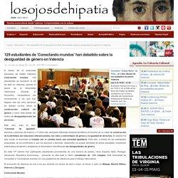 129 estudiantes de 'Conectando mundos' han debatido sobre la desigualdad de género en Valencia