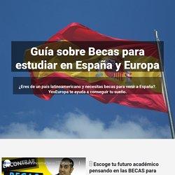 Becas para estudiar en España: oportunidades únicas - Yes Europa