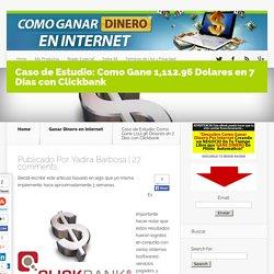 Caso de Estudio: Como Gane 1,112.96 Dolares en 7 Dias con Clickbank - Como Ganar DINERO En INTERNET