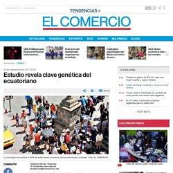 Estudio revela clave genética del ecuatoriano