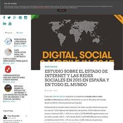 Estudio sobre el estado de internet y las redes sociales en 2015 en España y en todo el mundo