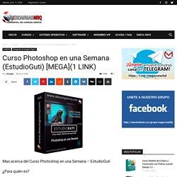 Curso Photoshop en una Semana (EstudioGuti) [MEGA](1 LINK) - Descargasnrq
