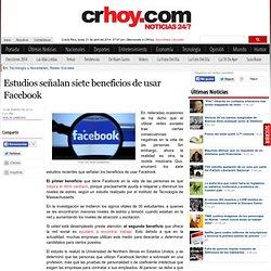 Estudios señalan siete beneficios de usar Facebook