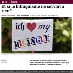 Et si le bilinguisme ne servait à rien?