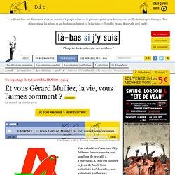 Et vous Gérard Mulliez, la vie, vous l'aimez comment ?