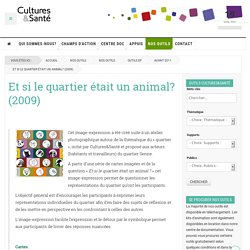 Et si le quartier était un animal?