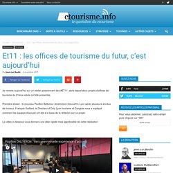 Et11 : les offices de tourisme du futur, c'est aujourd'hui
