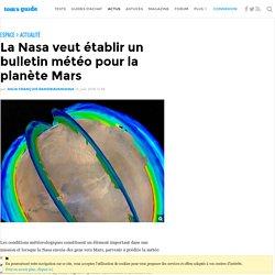 La Nasa veut établir un bulletin météo pour la planète Mars