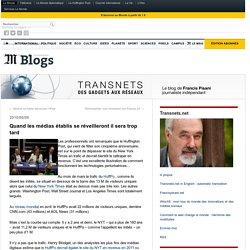 Quand les médias établis se réveilleront il sera trop tard - Transnets - Blog LeMonde.fr