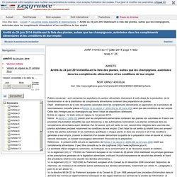 Arrêté du 24 juin 2014 établissant la liste des plantes, autres que les champignons, autorisées dans les compléments alimentaires et les conditions de leur emploi
