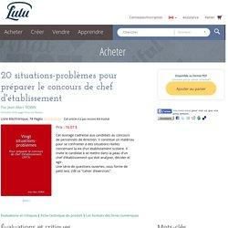 20 situations-problèmes pour préparer le concours de chef d'établissement de Jean-Marc ROBIN
