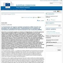 European Commission - PRESS RELEASES - Press release - La Commission et l'agence spatiale européenne (ESA) lancent une procédure de consultation pour l'établissement d'un système de surveillance planétaire de l'environnement et de la sécurité (GMES)