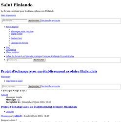Projet d'échange avec un établissement scolaire Finlandais - Salut Finlande