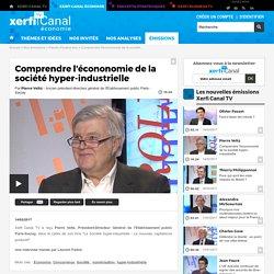 Pierre Veltz, Etablissement public Paris-Saclay - Comprendre l'écononomie de la société hyper-industrielle - Parole d'auteur éco