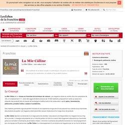 Franchise La Mie Câline - Boulangerie, patisserie, traiteur - Ouvrir un établissement de restauration rapide