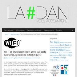 Wi-Fi en établissement et école : aspects sanitaires, juridiques et techniques