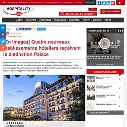 [En images] Quatre nouveaux établissements hôteliers reçoivent la distinction Palace