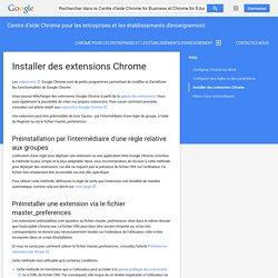 Installer des extensions Chrome - Centre d'aide Chrome pour les entreprises et les établissements d'enseignement