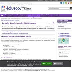 Politique d'établissement et interlocuteurs - Le projet d'école, le projet d'établissement