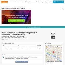 """Débat Muzeonum """"Etablissements publics et numérique :...Billets"""